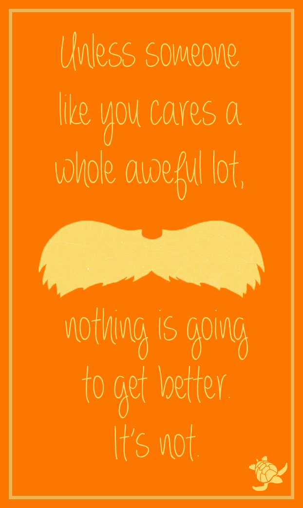 The Lorax Quotes | Dr Seuss The Lorax Quote