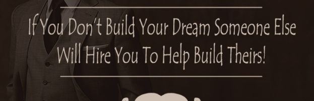 Build Your Own Dream!