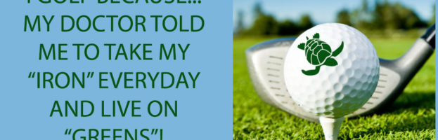 I Golf Because…